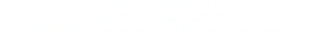 ACTIVITIES WILL INCLUDE LIVE CHARITABLE GLASS BLOWING COMPETITION RAFFLE, SILENT AUCTION, LIVE PAINTING, MUSIC, AND FOOD!!! EVENT DATE 9.30.2016 - 10.2.2016 LOCATION DOMER'S STUDIO, SPOKANE WA